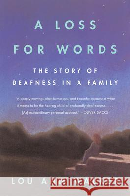 A Loss for Words: The Story of Deafness in a Family Lou Ann Walker 9780060914257