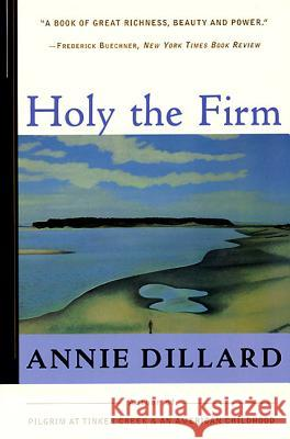 Holy the Firm Annie Dillard 9780060915438