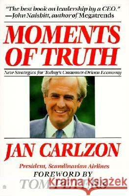 Moments of Truth Jan Carlzon Tom Peters Carlzon 9780060915803 HarperCollins Publishers