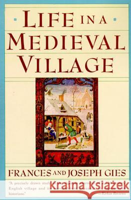 Life in a Medieval Village Frances Gies Joseph Gies 9780060920463