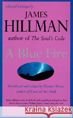 A Blue Fire James Hillman 9780060921019