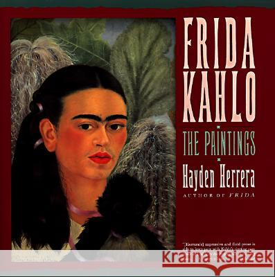 Frida Kahlo: The Paintings Hayden Herrera 9780060923198