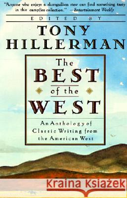 The Best of the West: Anthology of Classic Writing from the American West, an Tony Hillerman 9780060923525
