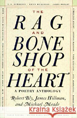 The Rag and Bone Shop of the Heart: Poetry Anthology, a Bly Robert Robert W. Bly James Hillman 9780060924201