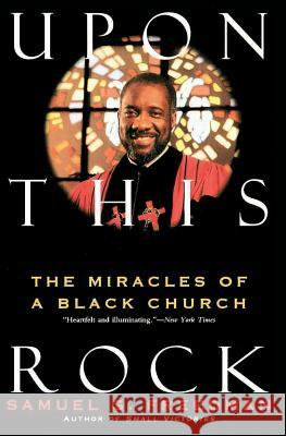 Upon This Rock: Miracles of a Black Church, the Samuel G. Freedman 9780060924591