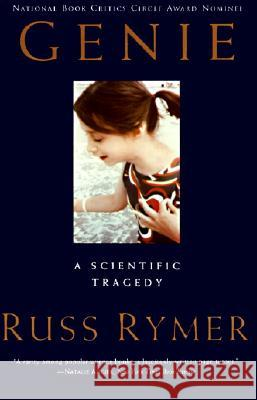 Genie: A Scientific Tragedy Russ Rymer 9780060924652