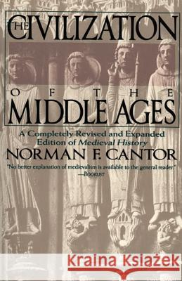 Civilization of the Middle Ages Norman F. Cantor 9780060925536