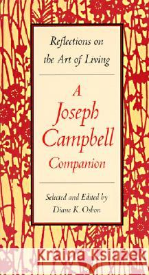 A Joseph Campbell Companion: Reflections on the Art of Living Diane K. Osbon Diane K. Osbon 9780060926175