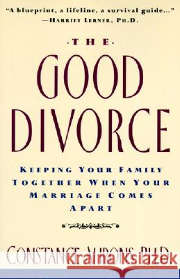 The Good Divorce Constance R. Ahrons 9780060926342