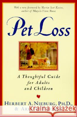 Pet Loss: Thoughtful Guide for Adults and Children, a Herbert A. Nieburg Martin Scot Kosins Arlene Fischer 9780060926786