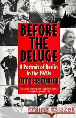 Before the Deluge: Portrait of Berlin in the 1920s, a Otto Friedrich 9780060926793