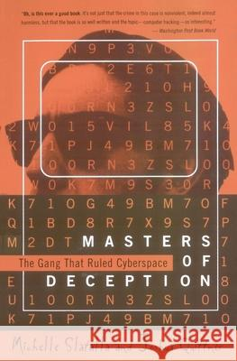 The Masters of Deception: Gang That Ruled Cyberspace, the Michelle Slatalla Joshua Quittner 9780060926946