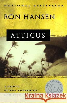 Atticus: Novel Ron Hansen 9780060927868
