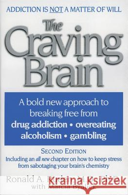 The Craving Brain: A Bold New Approach to Breaking Free from *Drug Addiction *Overeating *Alcoholism *Gambling Ronald A. Ruden Marcia Byalick 9780060928995