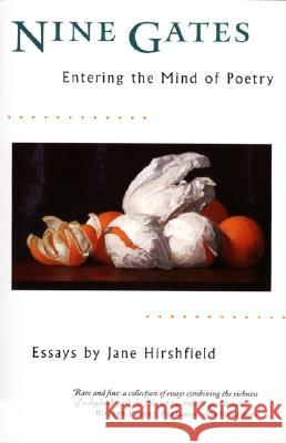 Nine Gates: Entering the Mind of Poetry Jane Hirshfield 9780060929480