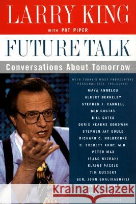Future Talk: Conversations about Tomorrow with Today's Most Provocative Personalities Larry King Pat Piper 9780060930158