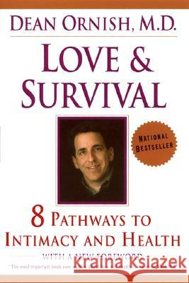 Love and Survival: The Scientific Basis for the Healing Power of Intimacy Dean Ornish Dean Ornish 9780060930202