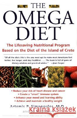 The Omega Diet: The Lifesaving Nutritional Program Based on the Diet of the Island of Crete Artemis P. Simopoulos Jo Robinson 9780060930233