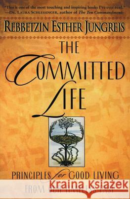 The Committed Life Rebbetzin Esther Jungreis 9780060930851