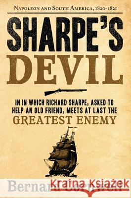 Sharpe's Devil: Richard Sharpe and the Emperor, 1820-1821 Bernard Cornwell 9780060932299 Harper Perennial
