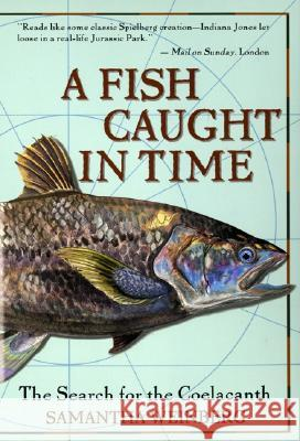 A Fish Caught in Time: The Search for the Coelacanth Samantha Weinberg Estate Fourth 9780060932855