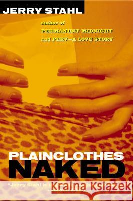 Plainclothes Naked Jerry Stahl 9780060933531