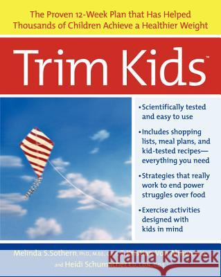 Trim Kids(tm): The Proven 12-Week Plan That Has Helped Thousands of Children Achieve a Healthier Weight Melinda S. Sothern T. Kristian Von Almen Heidi Schumacher 9780060934170