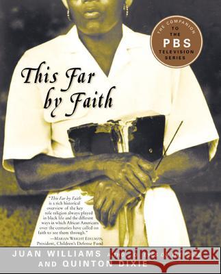 This Far by Faith: Stories from the African American Religious Experience Juan Williams 9780060934248