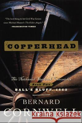 Copperhead: The Nathaniel Starbuck Chronicles: Book Two Bernard Cornwell 9780060934620 HarperCollins Publishers