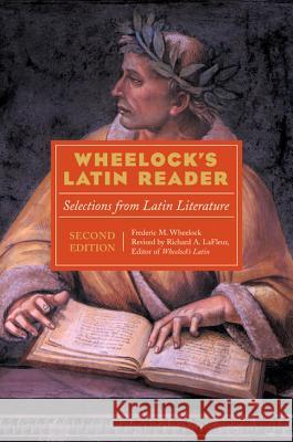Wheelock's Latin Reader, 2nd Edition: Selections from Latin Literature Frederic M. Wheelock Richard A. LaFleur Richard A. LaFleur 9780060935061