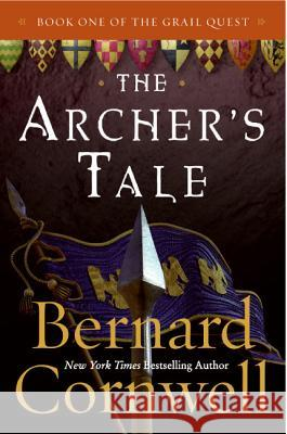 The Archer's Tale: Book One of the Grail Quest Bernard Cornwell 9780060935764