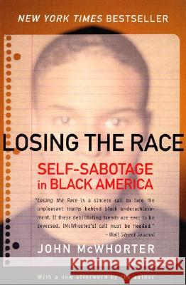 Losing the Race: Self-Sabotage in Black America John McWhorter 9780060935931