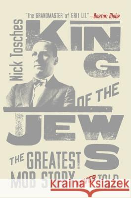 King of the Jews: The Greatest Mob Story Never Told Nick Tosches 9780060936006