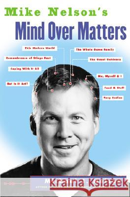 Mike Nelson's Mind Over Matters Michael J. Nelson 9780060936143