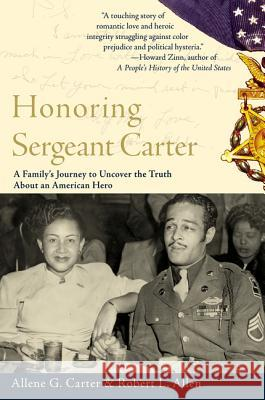 Honoring Sergeant Carter: A Family's Journey to Uncover the Truth about an American Hero Allene G. Carter Alan L. Moorehead 9780060936730
