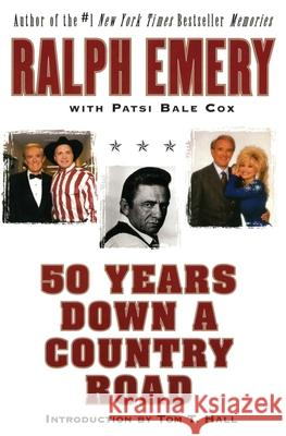 50 Years Down a Country Road Ralph Emery Patsi Bale Cox 9780060937034