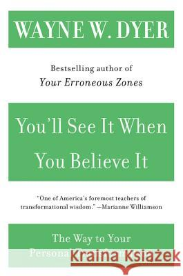 You'll See It When You Believe It: The Way to Your Personal Transformation Wayne W. Dyer 9780060937331