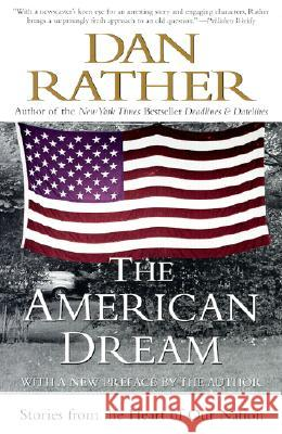 The American Dream: Stories from the Heart of Our Nation Dan Rather 9780060937706