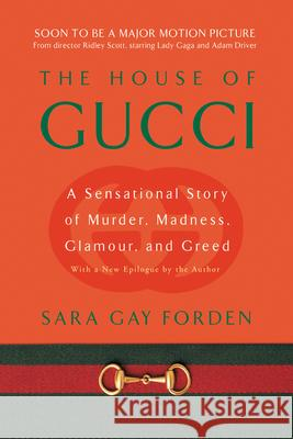 House of Gucci: A Sensational Story of Murder, Madness, Glamour, and Greed Sara Gay Forden 9780060937751