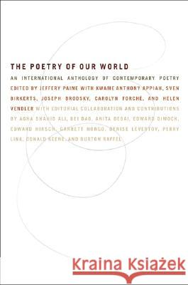 The Poetry of Our World: An International Anthology of Contemporary Poetry Jeffery Paine Ed J. Paine 9780060951931