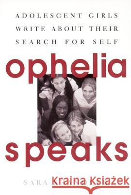 Ophelia Speaks: Adolescent Girls Write about Their Search for Self Sara Shandler 9780060952976