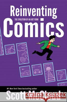 Reinventing Comics: The Evolution of an Art Form Scott McCloud 9780060953508