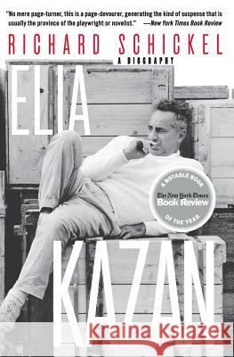 Elia Kazan: A Biography Richard Schickel 9780060955120