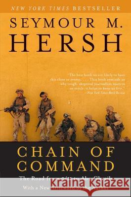 Chain of Command: The Road from 9/11 to Abu Ghraib Seymour M. Hersh 9780060955373