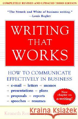 Writing That Works, 3rd Edition: How to Communicate Effectively in Business Kenneth Roman Joel Raphaelson Joel Raphaelson 9780060956431