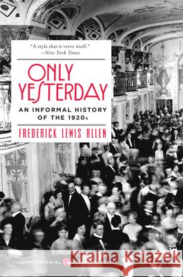 Only Yesterday: An Informal History of the 1920s Frederick Lewis Allen 9780060956653