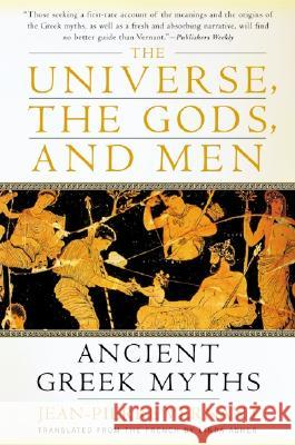 The Universe, the Gods, and Men: Ancient Greek Myths Linda Asher Jean Pierre Vernant 9780060957506
