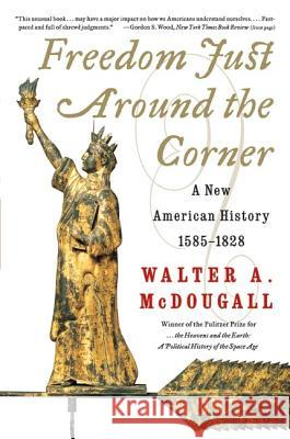 Freedom Just Around the Corner Walter A. McDougall 9780060957551