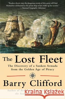 The Lost Fleet: The Discovery of a Sunken Armada from the Golden Age of Piracy Barry Clifford 9780060957797