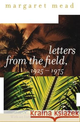 Letters from the Field, 1925-1975 Margaret Mead Jan Morris 9780060958046